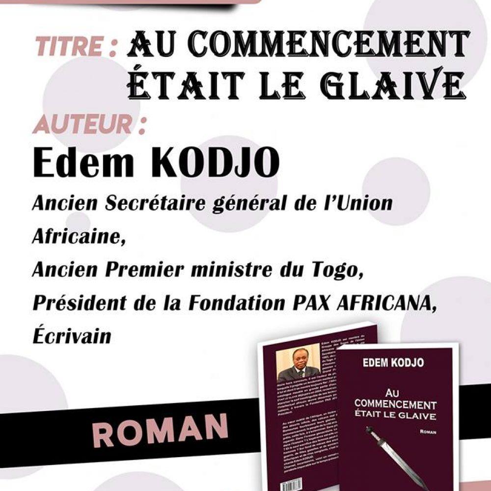 Togo-Edem KODJO «Au Commencement était le glaive »