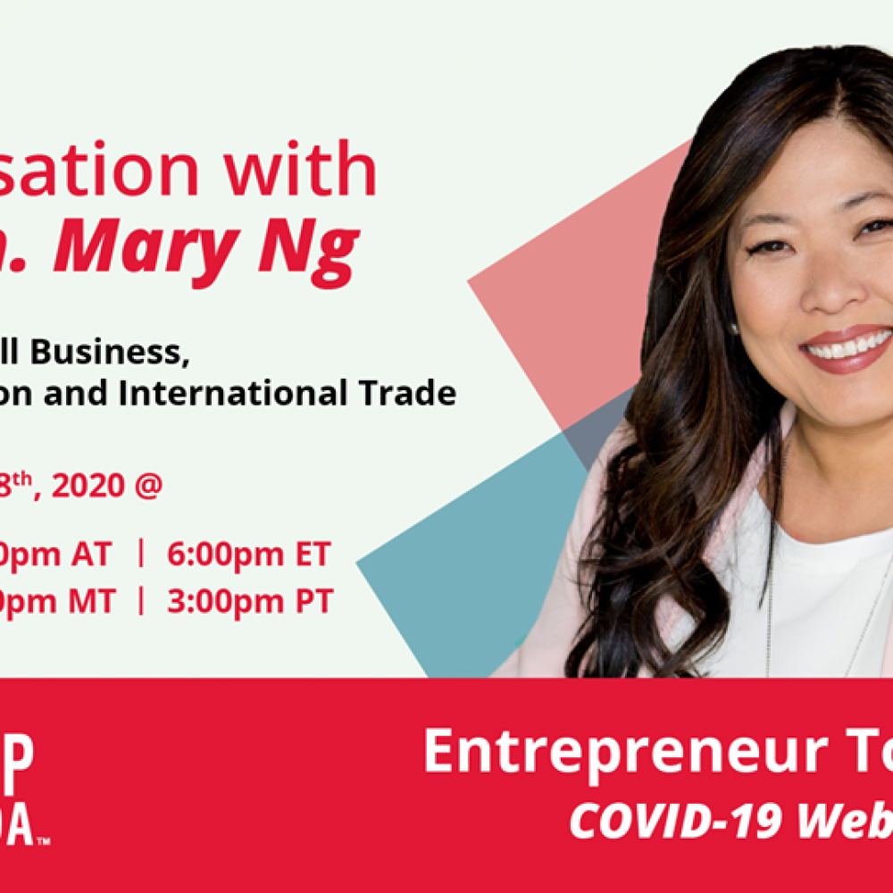 MINISTER MARY NG, SBEPIT CANADA – JOAMA, WEEKLY SHARING OF TUESDAY: Webinaire: Entrepreneur Town Hall/ STARTUP CANADA: #Entrepreneurs #COVID19