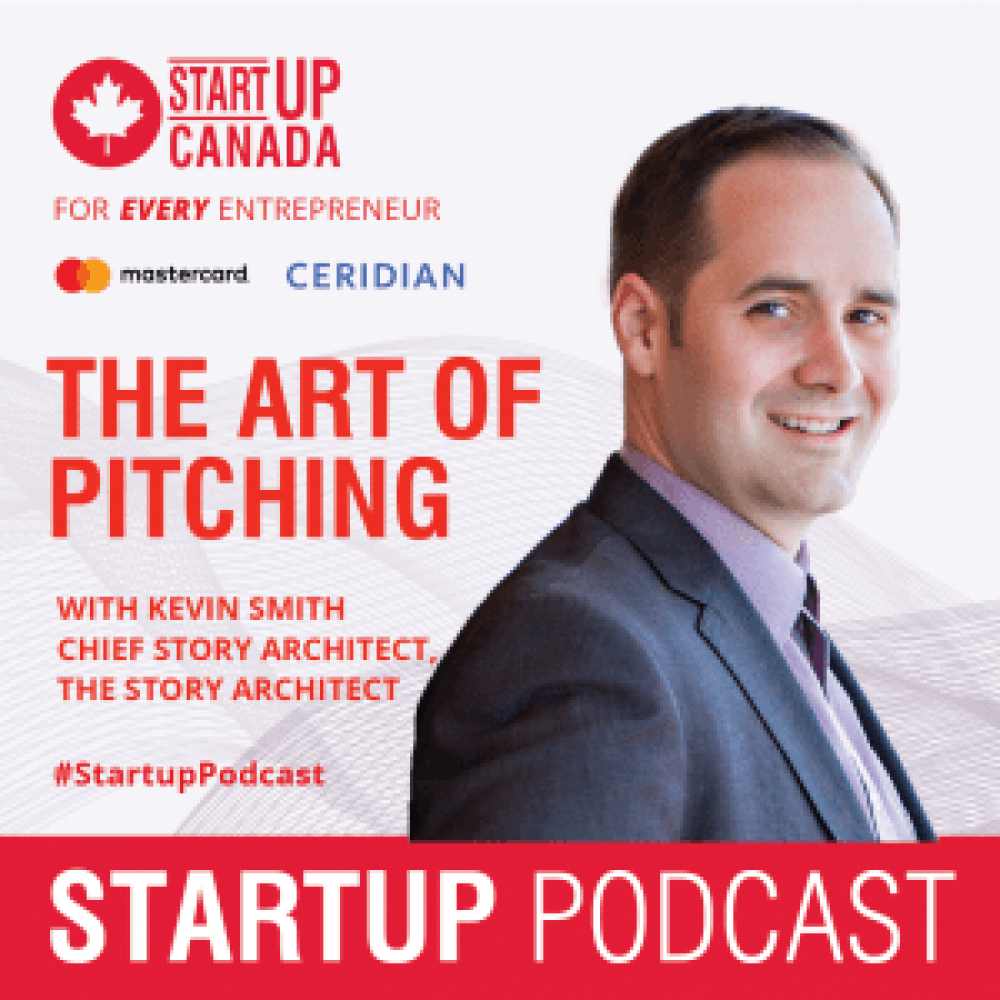 "STARTUP CANADA – ""The Startup Canada Podcast Show""- Every Tuesday airing at 10 AM ET"