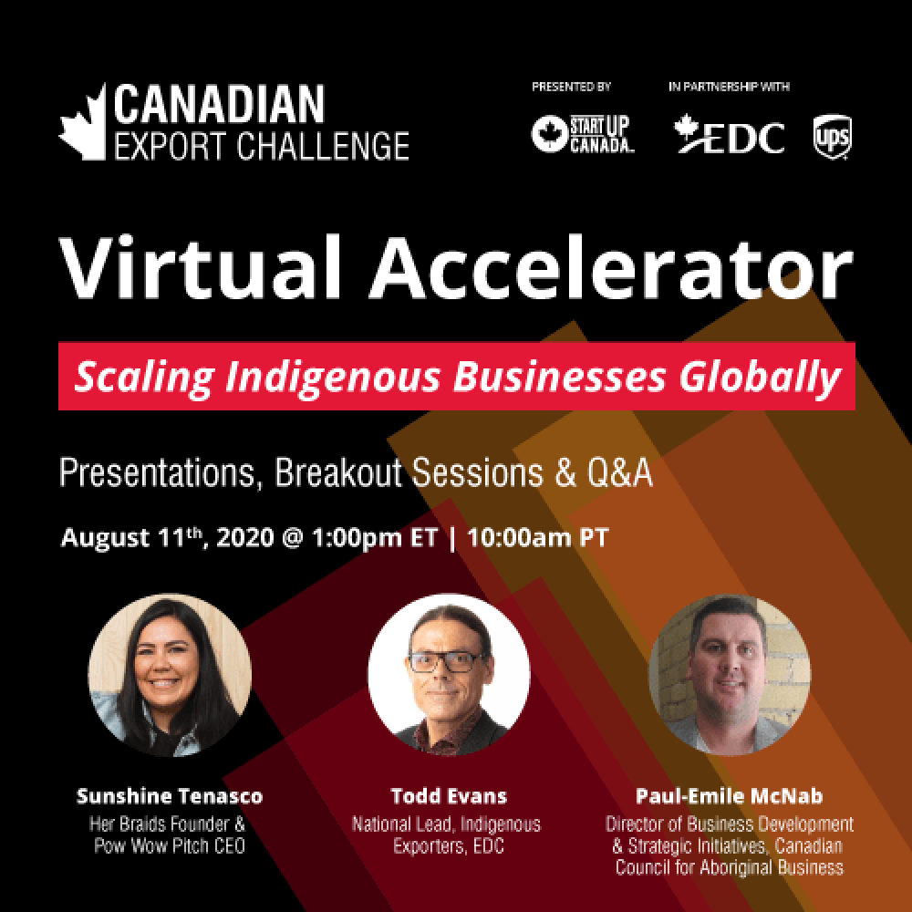 Week with StartUp Canada-Virtual Accelerator | Scaling Indigenous Businesses Globally, August 11, 2020 01:00 PM (E.T.)