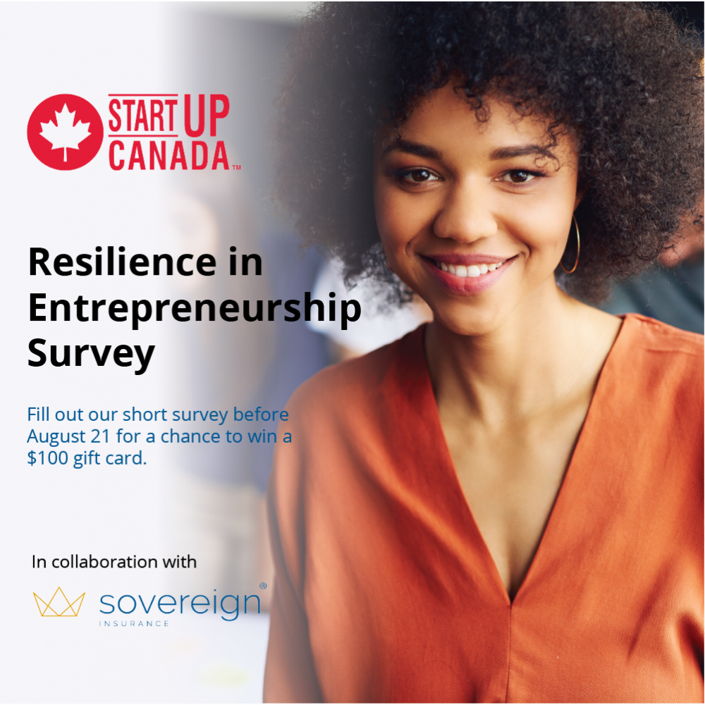 STARTUP CANADA- SURVEY: Resilience in Entrepreneurship