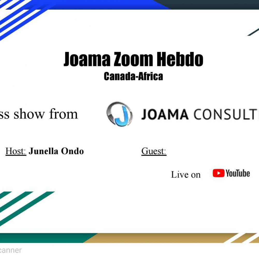 JOAMA ZOOM HEBDO- CANADA/AFRICA: VIRTUAL SHOWS FOR COMPANIES IN INTERNATIONAL NETWORKING, MARDIS/ THURSDAYS – 1pm to 2pm, Winnipeg time (In English et en Français)