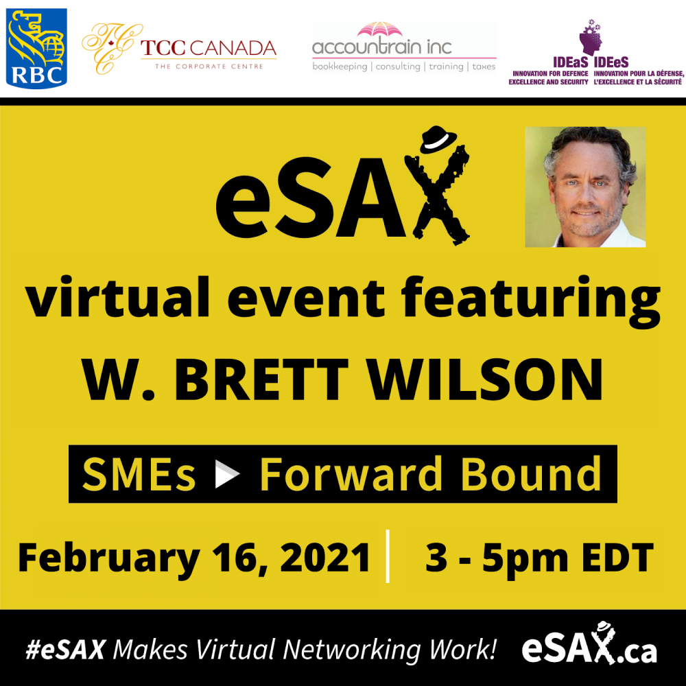 INFO STARTUP CANADA HEBDO: eSAX Virtual Networking Event Featuring W. Brett Wilson / Tuesday, February 16, 2021 03:00 PM – 05:00 PM EST