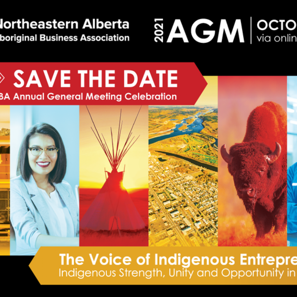 CANADA-INDIGENOUS BUSINESS & ENTREPRENEURSHIP / REMINDER! Our Annual General Meeting is being held VIRTUALLY this Thursday, Oct. 14. -Northeastern Alberta Aboriginal Business Association (NAABA)